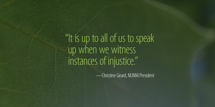 Quote from NUNM president: It is up to all of us to speak up when we witness instances of injustice.""